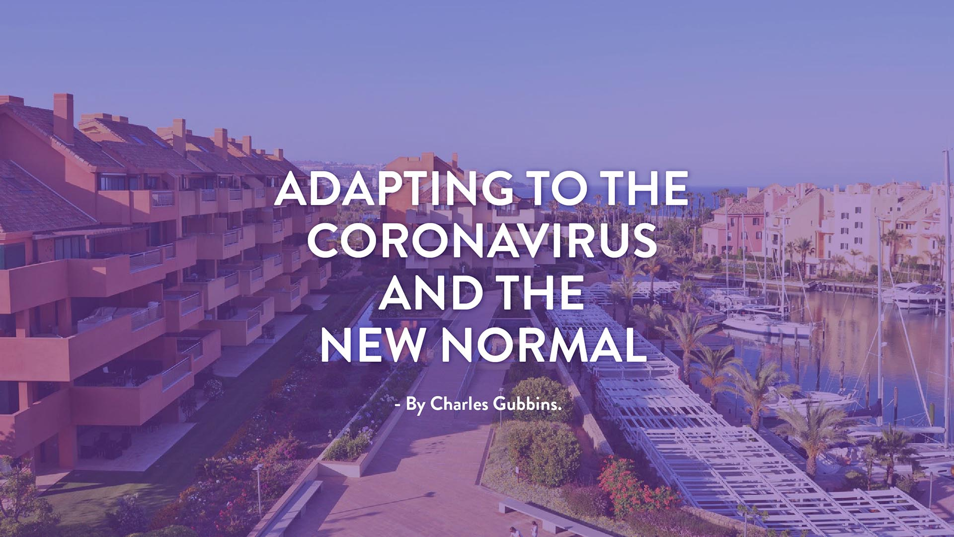 Adapting To The Coronavirus And The New Normal In Sotogrande