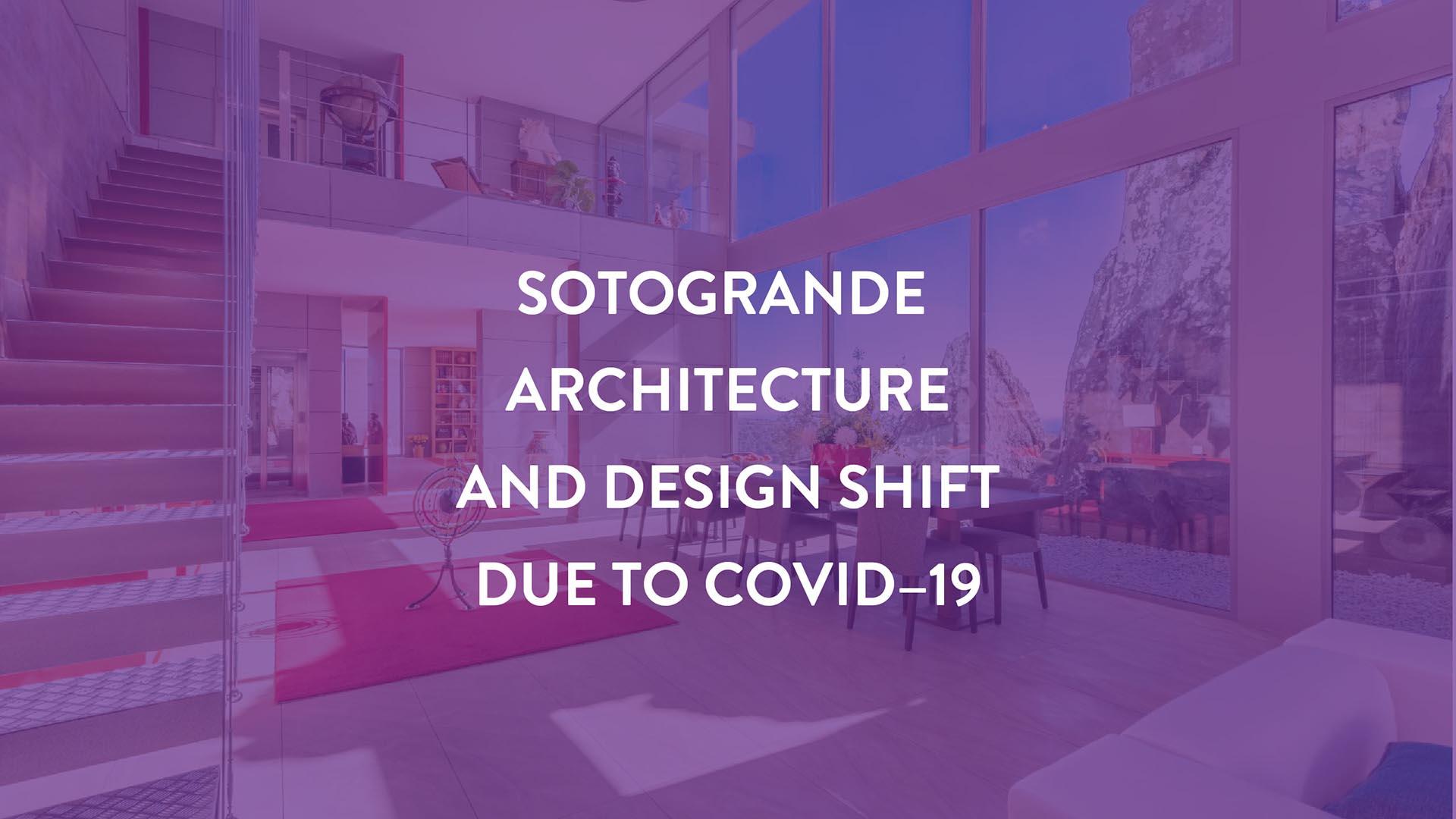 Sotogrande Architecture and Design shift due to COVID–19-3