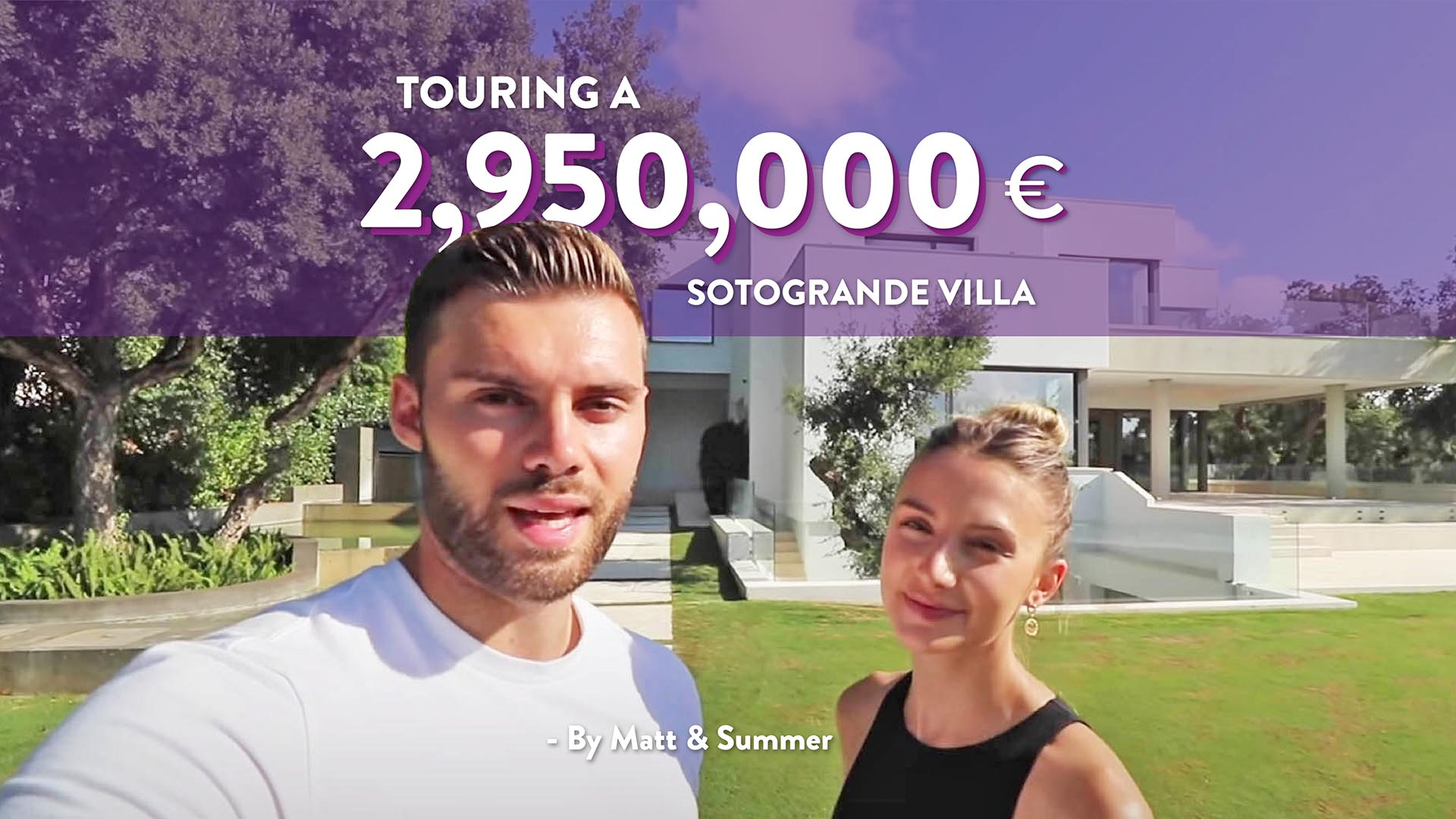 Matt Mellor & Summer Newman - Real estate influencer touring a 2,950,000€ Contemporary villa - SASOMO1019