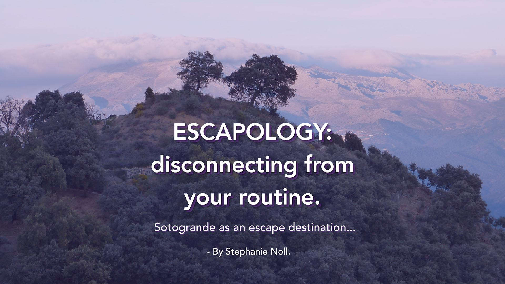 noll-sotogrande-blog-escapology-sotogrande-disconnecting-from-your-routine