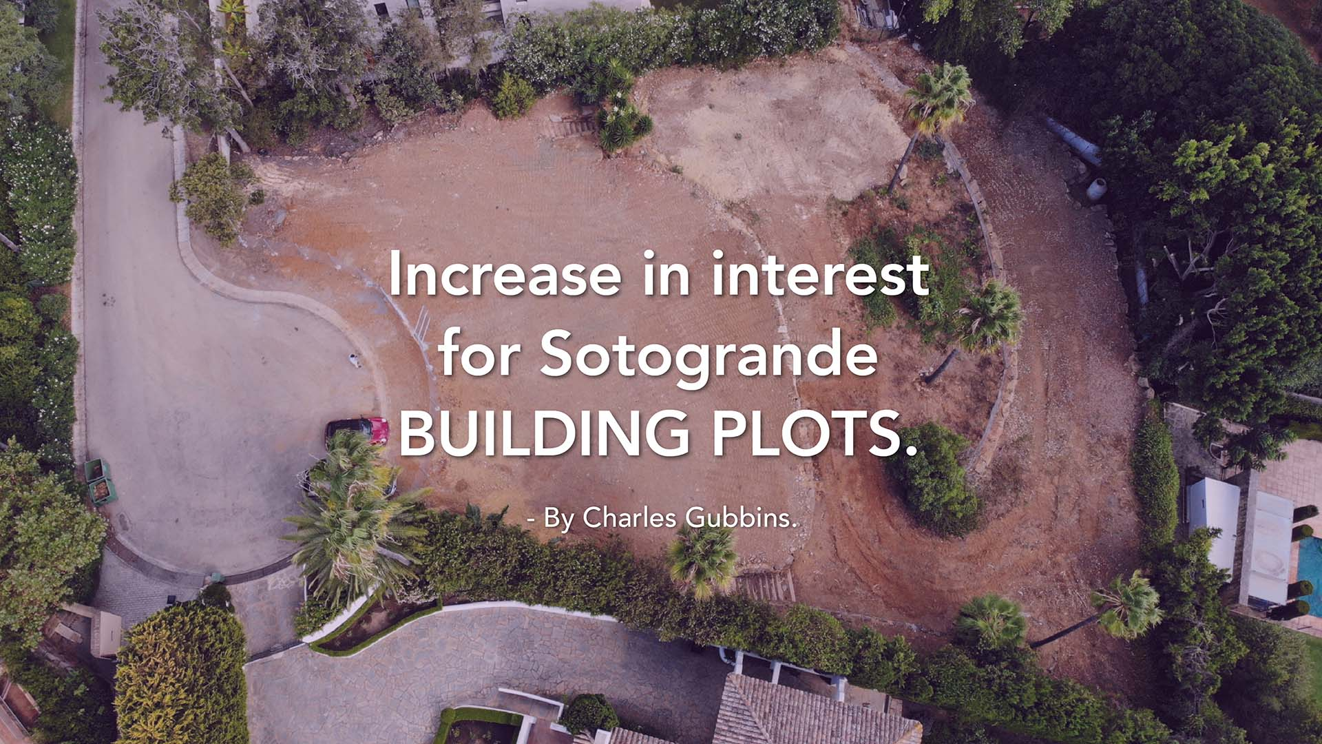 Increase interest for Sotogrande building Plots!