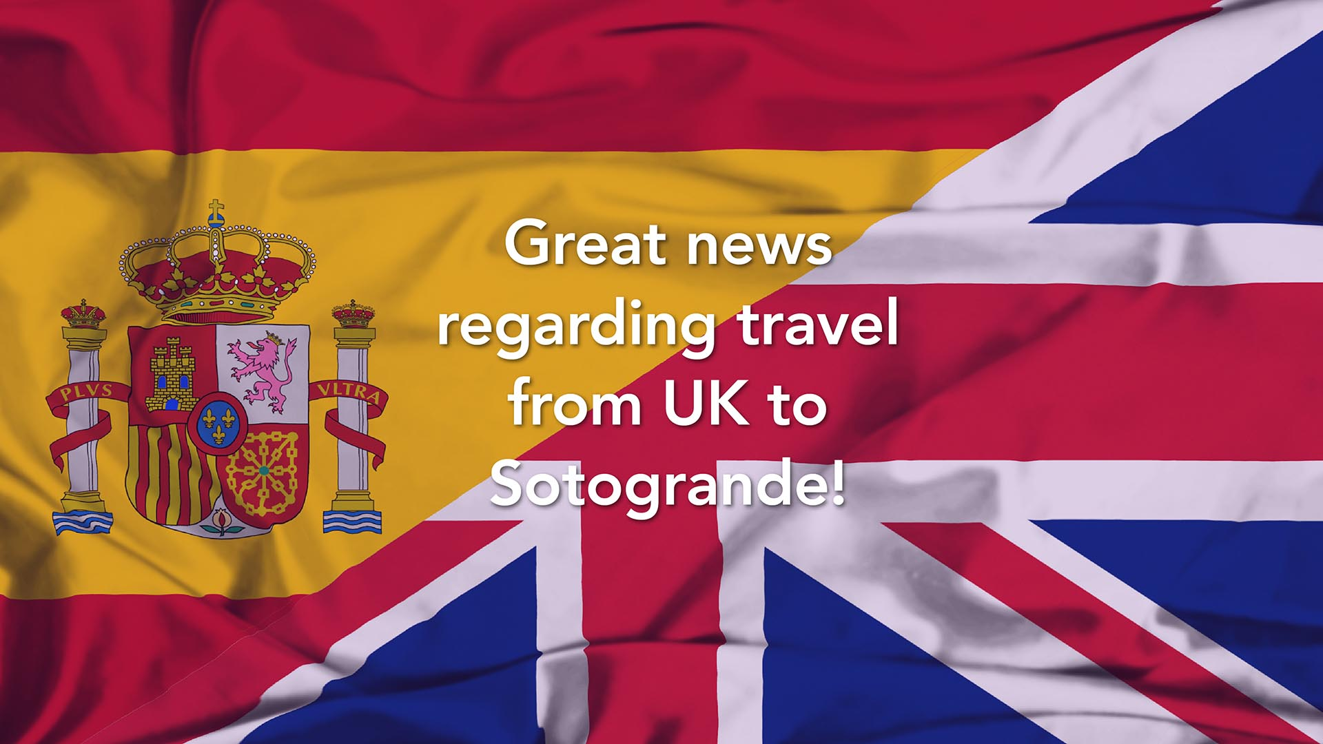 traveling from UK to spain - new rules allow for travel to buy property - noll sotogrande