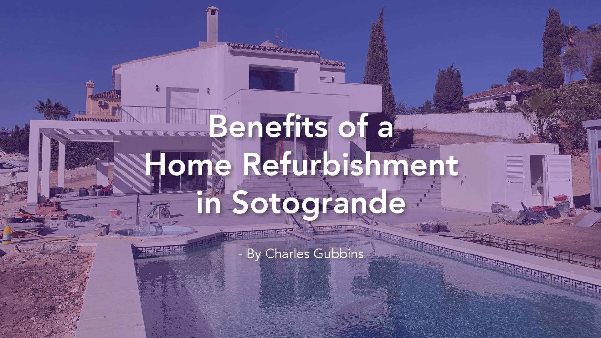Benefits of a Home Refurbishment in Sotogrande